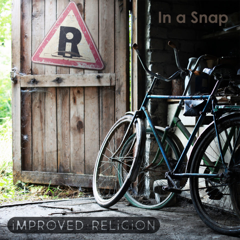 iMPROVED RELiGiON – In a Snap